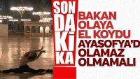 Bakan Ersoy: Ayasofya'da dans münferit bir olay