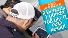 Tekirdağ'da 1 günde 108 bin TL trafik cezası kesildi