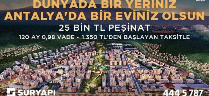 Dünyada Bir Yeriniz Antalya'da Bir Eviniz Olsun