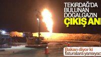 Tekirdağ'da doğalgazın çıkma anı görüntülendi