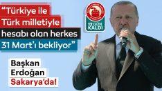 Başkan Erdoğan'dan Sakarya'da önemli açıklamalar
