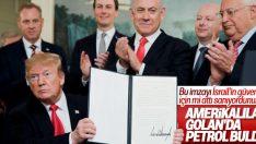 ABD'nin Golan Tepeleri arkasındaki sebep: Petrol