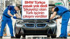 BMW, Türkçe yasağını şikayet eden işçiyi kovdu