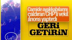 CHP'li vekilin camide ayakkabılarını çaldılar