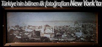 Türkiye'nin ilk fotoğrafları New York'ta sergileniyor