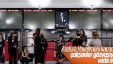 Atatürk Havalimanı'na gözyaşlarıyla veda