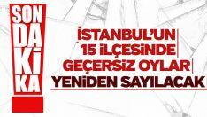 İstanbul'da 15 ilçede daha geçersiz oy sayımı